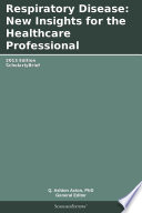 Respiratory Disease: New Insights for the Healthcare Professional: 2013 Edition