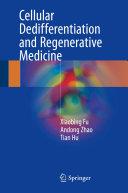 Cellular Dedifferentiation and Regenerative Medicine