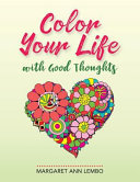COLOR YOUR LIFE W/GOOD THOUGHT