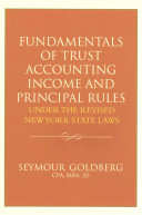Fundamentals Of Trust Accounting Income And Principal Rules Under The Revised New York State Laws