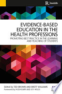 Evidence Based Education in the Health Professions