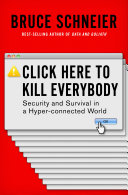 Click Here to Kill Everybody: Security and Survival in a Hyper-connected World Pdf/ePub eBook