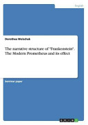 The Narrative Structure of  Frankenstein   The Modern Prometheus and Its Effect
