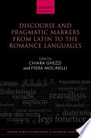 Discourse And Pragmatic Markers From Latin To The Romance Languages