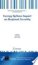 Energy Options Impact On Regional Security Book PDF