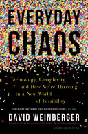 link to Everyday chaos : technology, complexity, and how we're thriving in a new world of possibility in the TCC library catalog