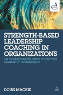 Strength Based Leadership Coaching in Organizations