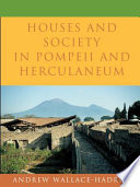 """Houses and Society in Pompeii and Herculaneum"" by Andrew Wallace-Hadrill"