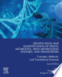 Identification and Quantification of Drugs  Metabolites  Drug Metabolizing Enzymes  and Transporters