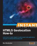 Instant Html5 Geolocation How-To [Pdf/ePub] eBook