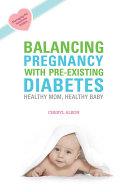 Balancing Pregnancy with Pre existing Diabetes