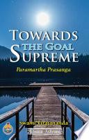 Towards The Goal Supreme