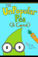 The Unpopular Pea (& Carrot)
