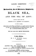 Sailing Directions for the Dardanelles  Sea of Marmora  Bosphorus  Black Sea  and the Sea of Azov  compiled chiefly from the Survey of E  Taitbout de Marigny     A new edition by J  S  Hobbs