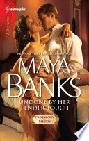 """""""Undone by Her Tender Touch"""" by Maya Banks"""