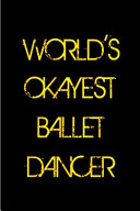 World s Okayest Ballet Dancer