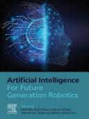 Artificial Intelligence for Future Generation Robotics