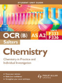OCR B  AS A2 Chemistry  Salters  Student Unit Guide  Units F333 and F336 Chemistry in Practice and Individual Investigation