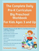 The Complete Daily Pre K Curriculum Big Preschool Workbook For Kids Ages 3 and Up  Colors  Shapes  Numbers 1 10  Alphabet  Pre Writing  Pre Reading  Phonics and More