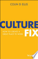 """Culture Fix: How to Create a Great Place to Work"" by Colin D. Ellis"