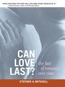 Can Love Last?: The Fate of Romance over Time [Pdf/ePub] eBook