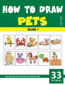 How to Draw Pets for Kids   Volume 1