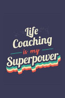 Life Coaching Is My Superpower