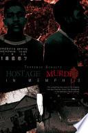 Hostage Murder in Memphis