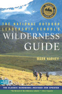 The National Outdoor Leadership School's Wilderness Guide