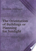 The Orientation of Buildings or Planning for Sunlight