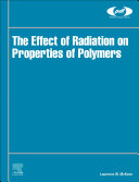 The Effect of Radiation on Properties of Polymers