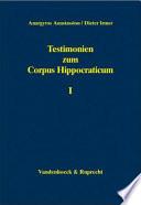 Testimonien zum Corpus Hippocraticum: Nachleben der hippokratischen Schriften bis zum 3. Jahrhundert n. Chr