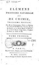 Elémens d'histoire naturelle et de chimie, troisieme édition; par m. de Fourcroy, docteur en médecine de la faculté de Paris ... Tome premier [-cinquième]