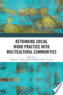 Rethinking Social Work Practice with Multicultural Communities