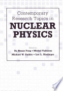 Contemporary Research Topics in Nuclear Physics