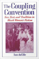 The Coupling Convention   Sex  Text  and Tradition in Black Women s Fiction