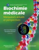 Biochimie médicale - Marqueurs actuels et perspectives (2e ed.)