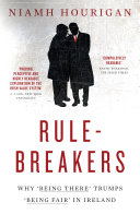 Rule breakers     Why    Being There    Trumps    Being Fair    in Ireland