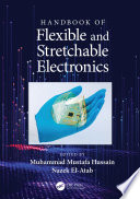 Handbook of Flexible and Stretchable Electronics
