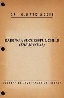 Raising a Successful Child  THe Manual