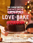 The Great British Baking Show  Love to Bake Book