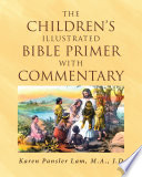 The Children s Illustrated Bible Primer with Commentary