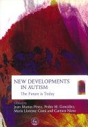 New Developments in Autism