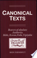 Canonical Texts. Bearers of Absolute Authority. Bible, Koran, Veda, Tipitaka