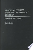European Politics Into the Twenty-first Century, Integration and Division by Hans Slomp PDF