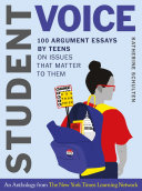 Student Voice: 100 Argument Essays by Teens on Issues That Matter to Them Pdf/ePub eBook