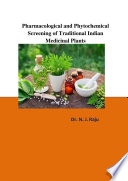 Pharmacological and Phytochemical Screening of Traditional Indian Medicinal Plants