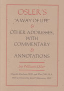 Osler s  a Way of Life  and Other Addresses  with Commentary and Annotations