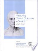 Measuring Clinical Outcome in Stroke  acute Care