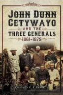John Dun Cetywayo and the Three Generals, 1861–1879